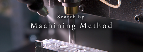 Search by Machining Method
